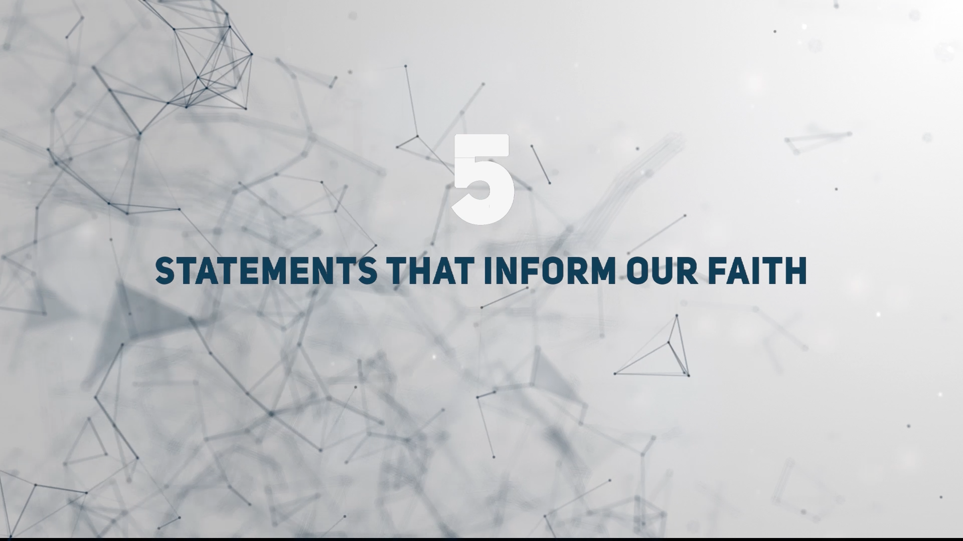 5 Statements that Inform Our Faith