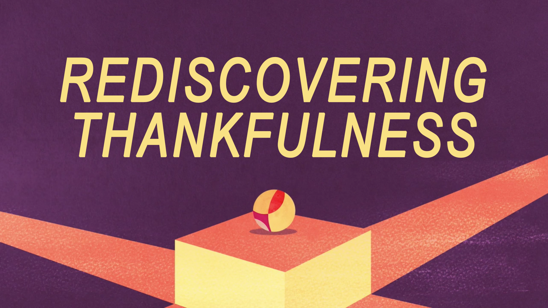 Rediscovering Thankfulness
